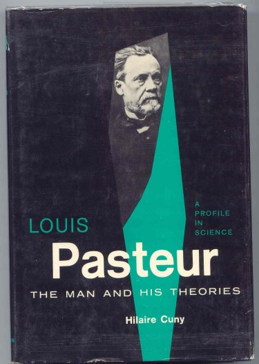 Image for Louis Pasteur. The Man and His Theories.