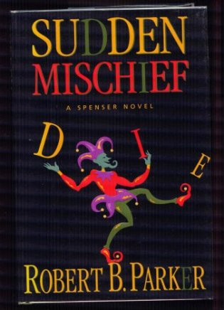 Image for Sudden Mischief. A Spenser Novel.