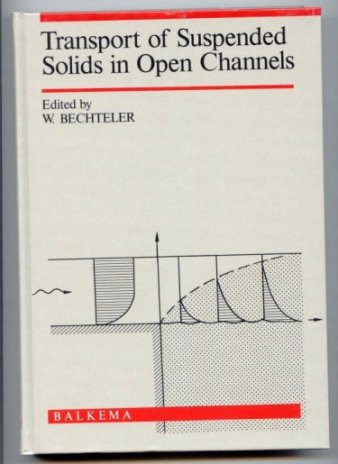 Image for Transport of Suspended Solids in Open Channels : Proceedings of Euromech 192, Munich - Neubibiberg, 11-15 June 1985