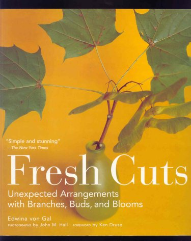 Image for Fresh Cuts : Unexpected Arrangements With Branches, Buds and Blooms