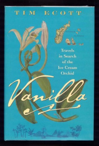 Image for Vanilla : Travels in Search of the Ice Cream Orchid