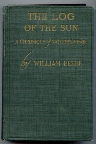 Image for The Log of the Sun. A Chronicle of Nature's Year.