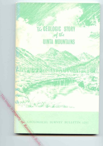 Image for The Geologic Story of the Uinta Mountains [Geologic Survey Bulletin 1291]