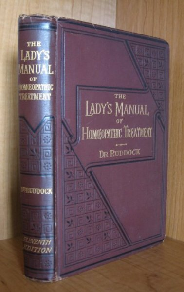 Image for The Lady's Manual of Homoeopathic Treatment in the Various Derangements Incident to Her Sex. Eleventh Edition Thoroughly Revised and Improved.