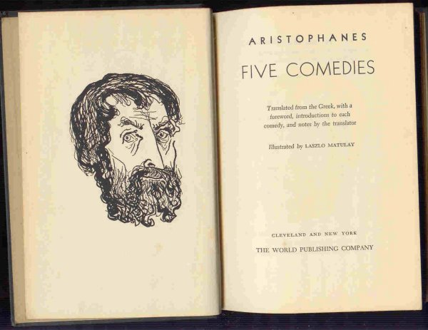 Image for Five Comedies. Translated from the Greek, with a Foreword, Introductions to Each Comedy, and Notes By the Translator. Illustrated By Laszlo Matulay.