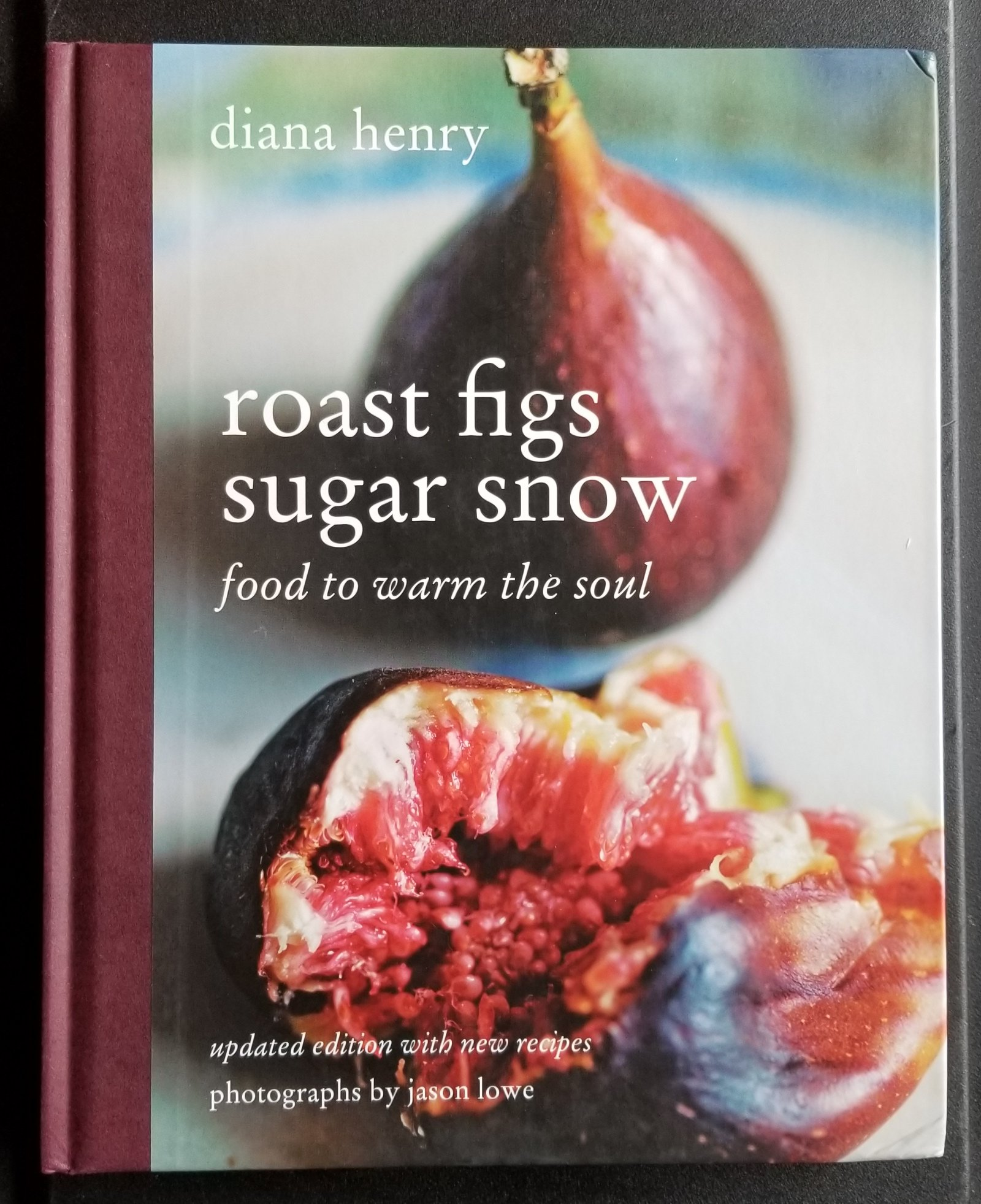 Image for Roast Figs Sugar Snow. Food to Warm the Soul. Updated Edition with New Recipes.