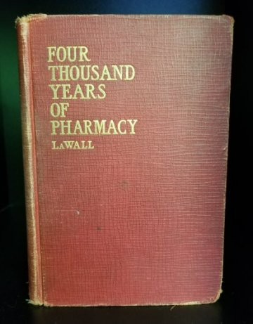Image for Four Thousand Years of Pharmacy. An Outline History of Pharmacy and the Allied Sciences.