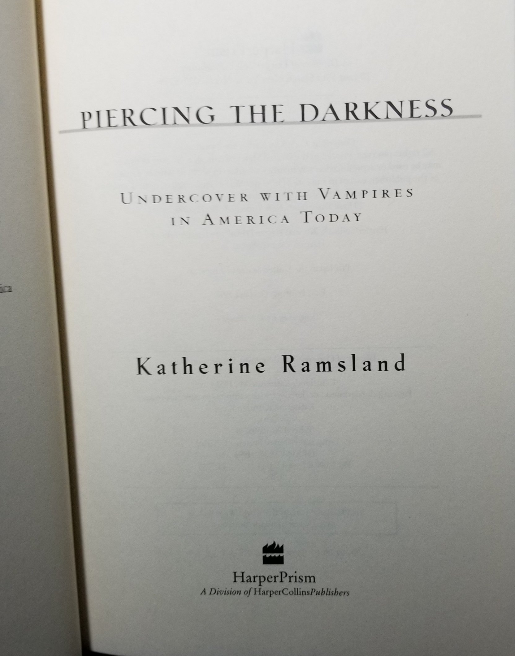 Image for Piercing the Darkness.Undercover with Vampires in America Today.