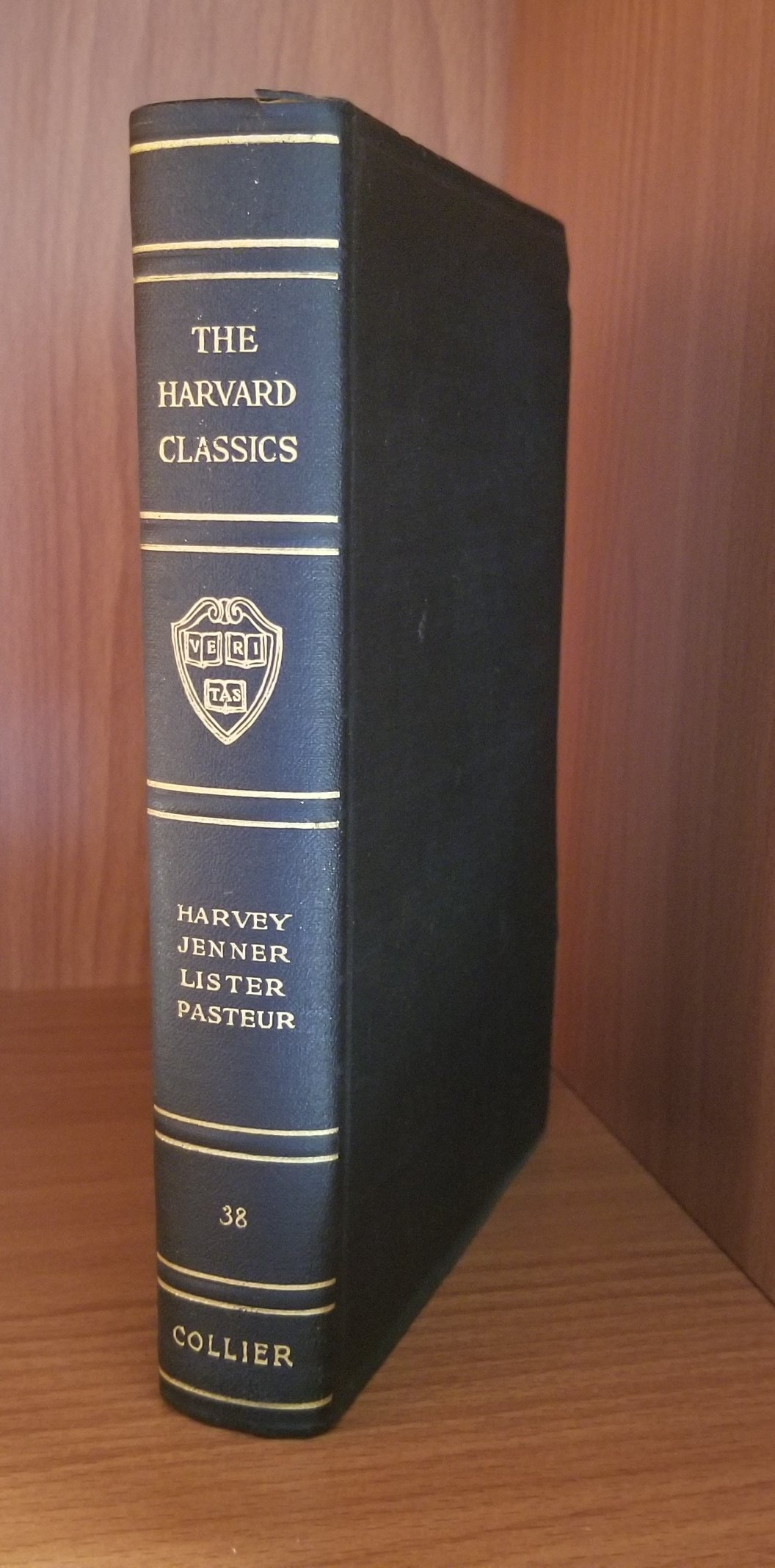 Image for The Harvard Classics Vol. 38: Harvey. Jenner. Lister. Pasteur. Scientific Papers. Physiology. Medicine. Surgery. Geology.