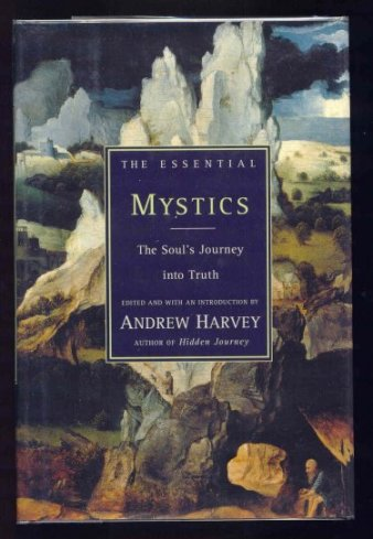 Image for THE ESSENTIAL MYSTICS. The Soul's Journey into Truth.